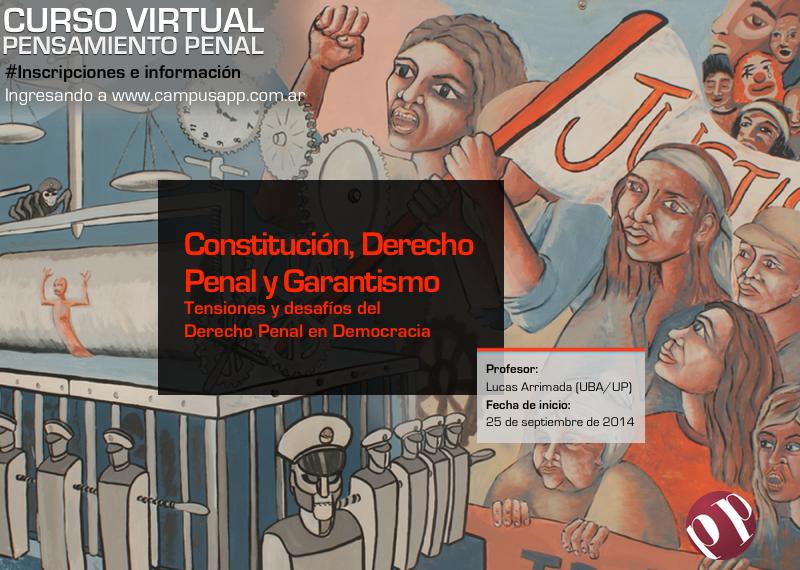 """Curso virtual: """"Constitución, Derecho Penal y Garantismo. Tensiones y desafíos del Derecho Penal en Democracia"""" Prof. Lucas Arrimada. 24/09/14"""